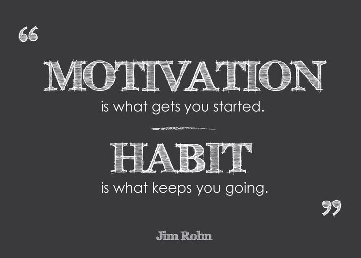 """Motivation is what gets you started. Habit is what keeps you going."" -Jim Rohn #WWloves"