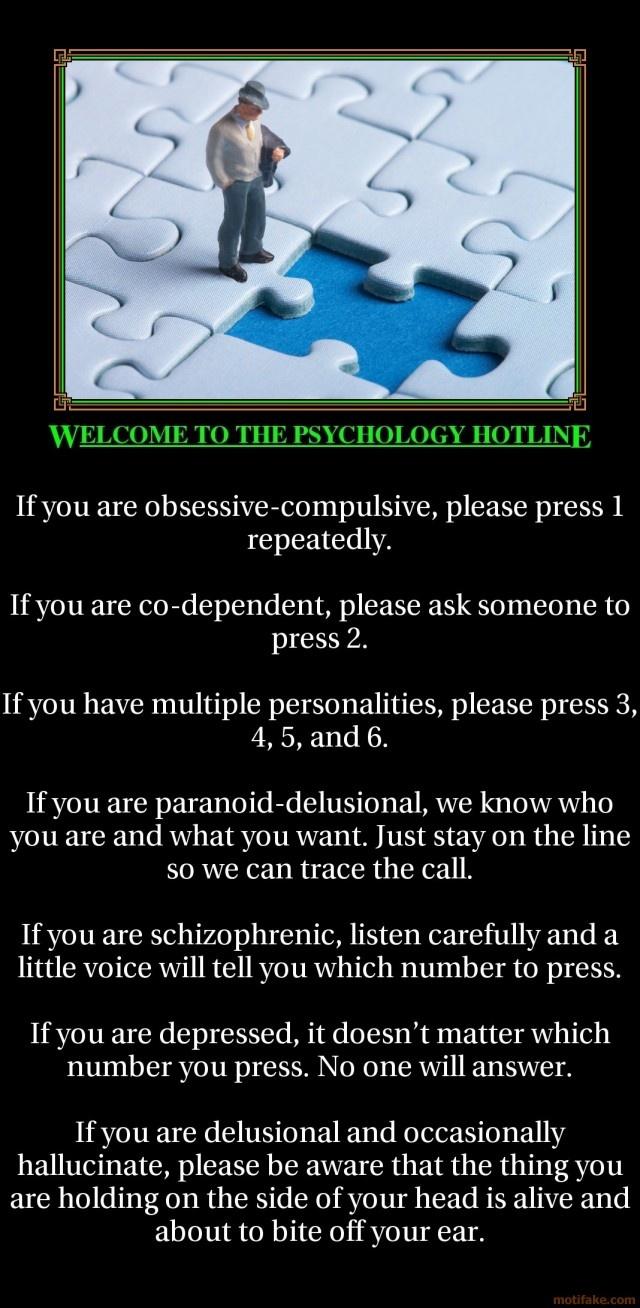 PSYCHOLOGY HOTLINE..... Not funny but a little funny