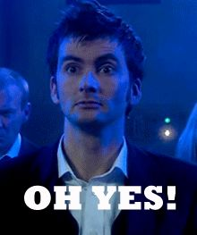 When someone asks me if I watch Doctor Who.