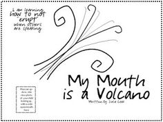 Counseling: Interrupting; My Mouth is a Volcano on