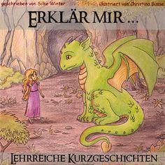 """""""Erklär mir ...""""   #Kinderbuch mit #Kurzgeschichten der Autorin Silke Winter   www.silke-winter.de"""