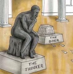 The thinker, the doer