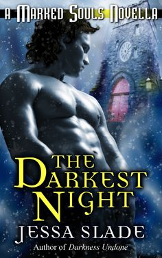 Jessa Slade ~ The Darkest Night ~ Possessed by an angelic entity, Cyril Fane fought evil with a fiery golden sword until his defeat by a malevolent force. Now darkness and doubt haunt him. Bella McGreay, mysterious mistress of the Mortal Coil night club, has secrets of her own. Barricaded against the joys and terrors of the Christmas season, they'll have to decide whether the shadows or their secrets are more dangerous, or if together they can find a way to the light after the darkest night.