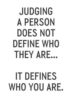 Inspirational Quotes About Judging Others. QuotesGram