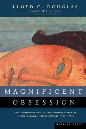 Grade 11-12: Magnificent Obsession by Lloyd C. Douglas, http://www.amazon.com/dp/0395957745/ref=cm_sw_r_pi_dp_Iqskrb1PBT65G