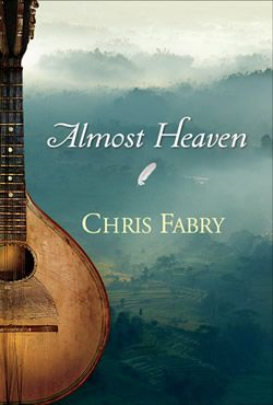 Almost Heaven/ Chris Fabry