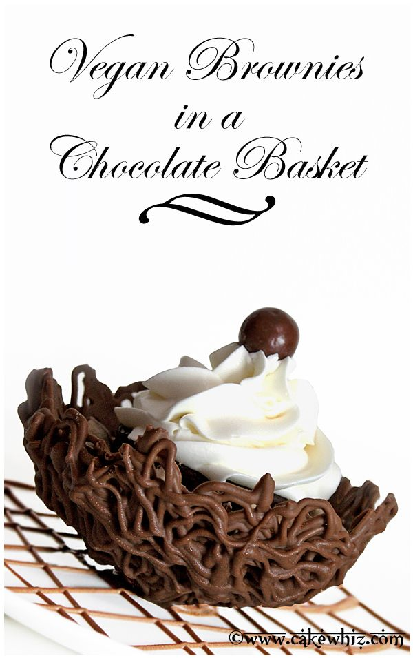 Vegan brownies served in a beautiful CHOCOLATE BASKET. Very easy to make and so elegant to serve at parties! From cakewhiz.com
