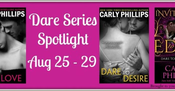 SERIES SPOTLIGHT REVIEW & GIVEAWAY: DARE TO LOVE by Carly Phillips