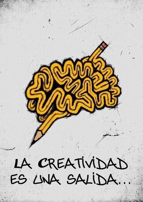 La creatividad es una salida.