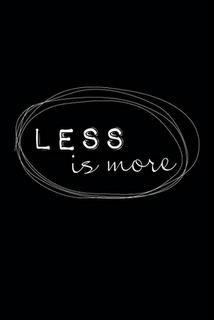 less es more