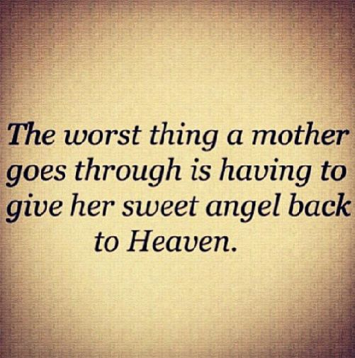 """""""The worst thing a mother goes through is having to give her sweet angel back to heaven""""."""