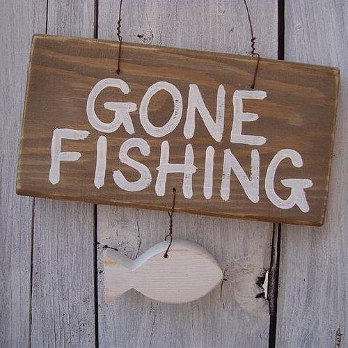 Gone Fishing Quotes | Gone Fishing ... for now ....