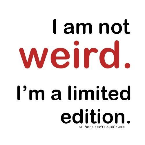 Being weird quote