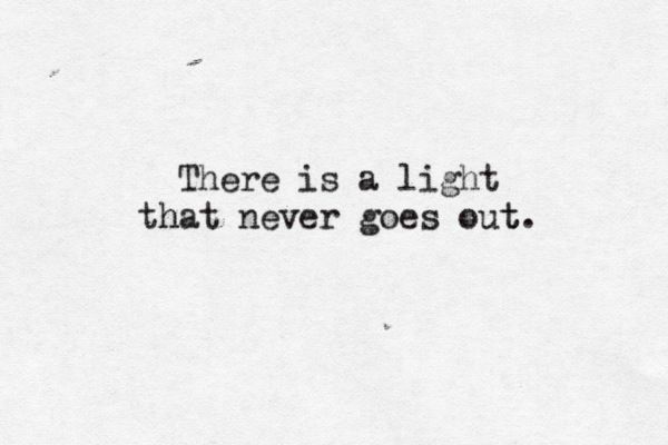 Theres Light Never Goes Out