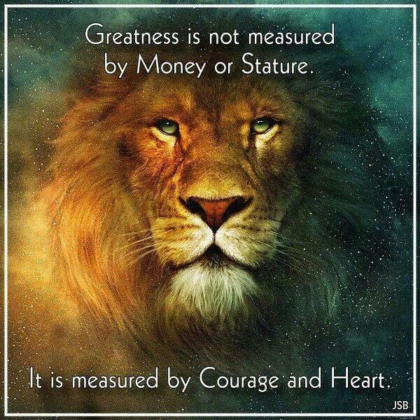 "Leo The Lion, ""...measured not by money and stature, but courage and heart."""