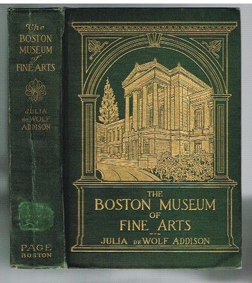http://www.ebay.com/itm/Boston-Museum-Fine-Arts-Julia-Wolf-Addison-1910-1st-Ed-Rare-Book-/160974307143?pt=Antiquarian_Collectible&hash=item257ad0ff47