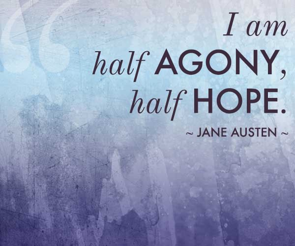 """I am half agony, half hope."" - 10 Quotes for Infertility Motivation 