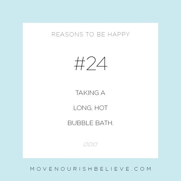 #24 Reason to be Happy, Taking a long, hot bubble bath.