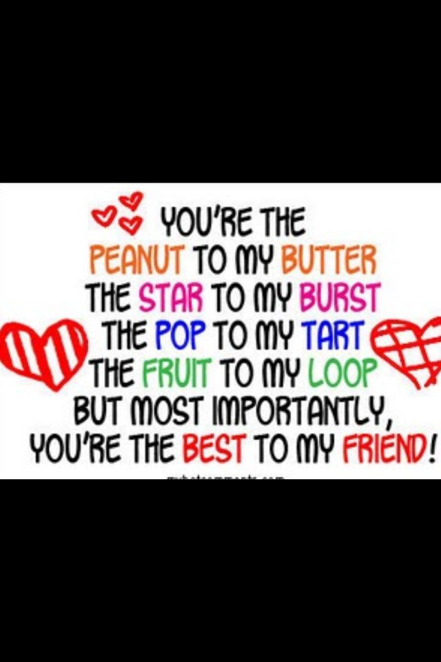 Friendship Quotes You Are Peanut My Butter