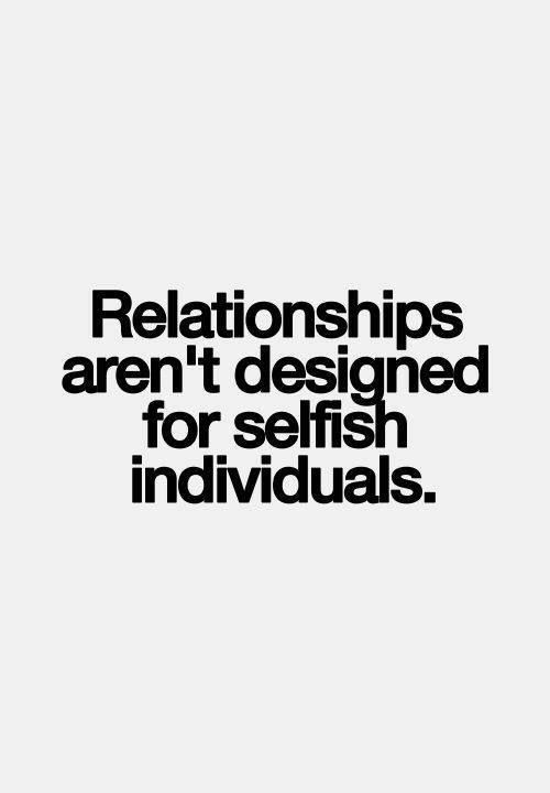 Selfish Relationship Quotes
