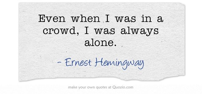 Hemingway quote on being alone