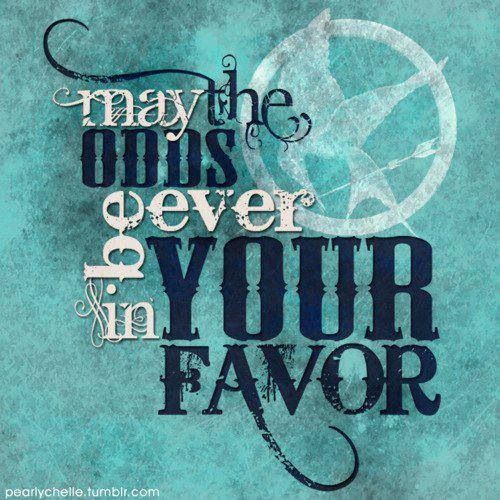 May the odds be ever in your favour