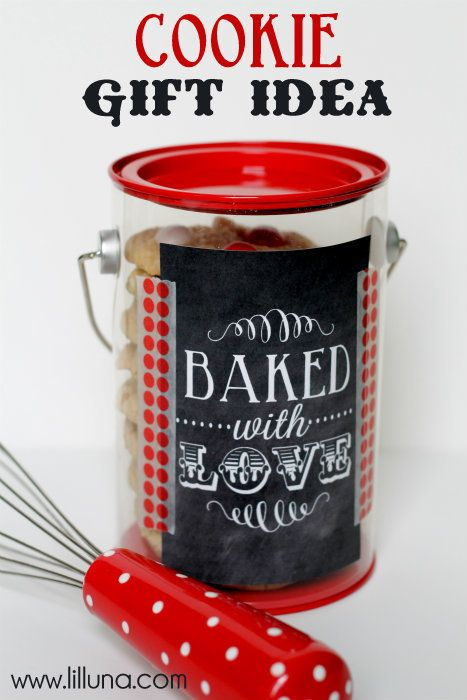 DIY Cookie Gift Idea ~ You will need: Can or Canister, Cookies or Treat, Baked with Love Printable, Tape, Glue or Washi