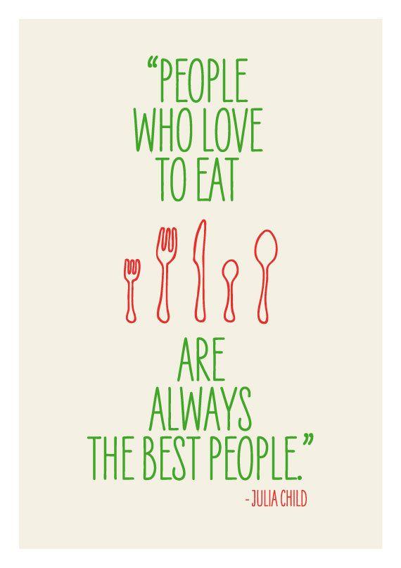 Kitchen art, wall decor, print poster inspirational retro food quote - Julia Child. $21.00, via Etsy.