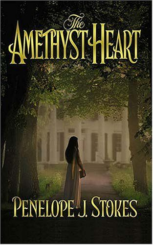 The Amethyst Heart - By: Penelope J. Stokes https://www.goodreads.com/book/show/120147.The_Amethyst_Heart