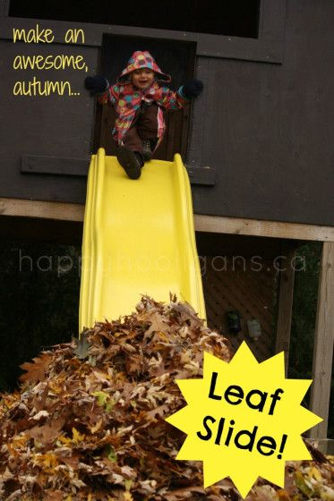 Fun leaf slide - involve kids by letting them help gather & pile up the leaves.