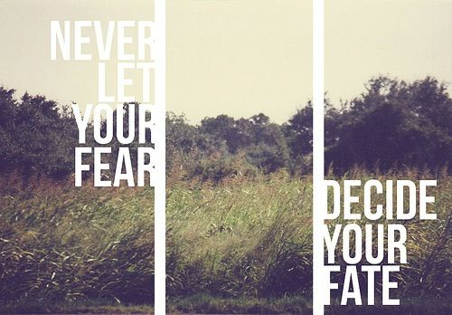 Never let #fear decide your #fate. #quotes #inspiration #life #courage