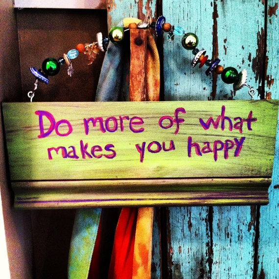 Do What Makes You Happy Folk Art Sign