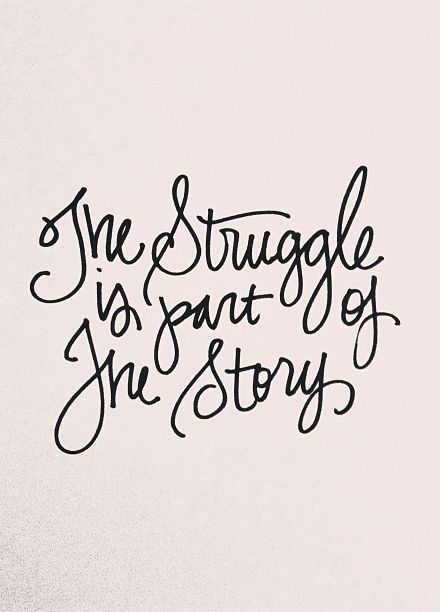 the struggle is part of the story #quotes #inspiration
