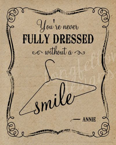 You're Never Fully Dressed Without A Smile  by Longfellowdesigns, $20.00