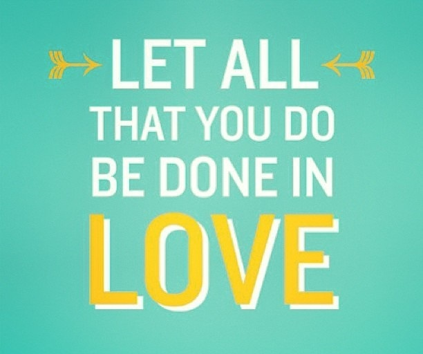 Download Let all that you do be done in Love. | Admirable Attitudes ...