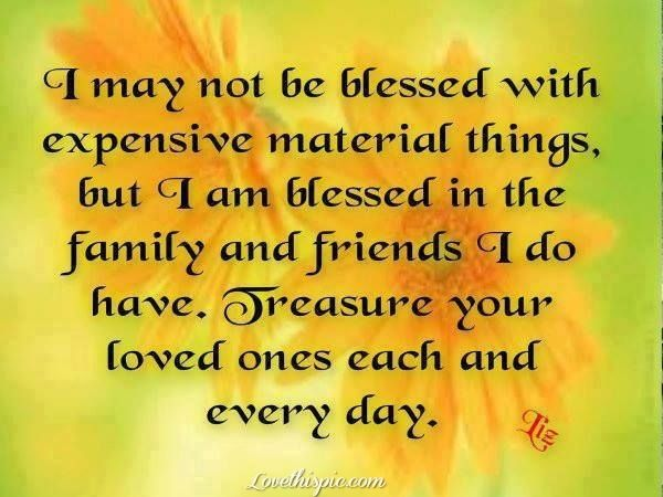 I am truly blessed... I have the most amazing family and friends a person can ask for!