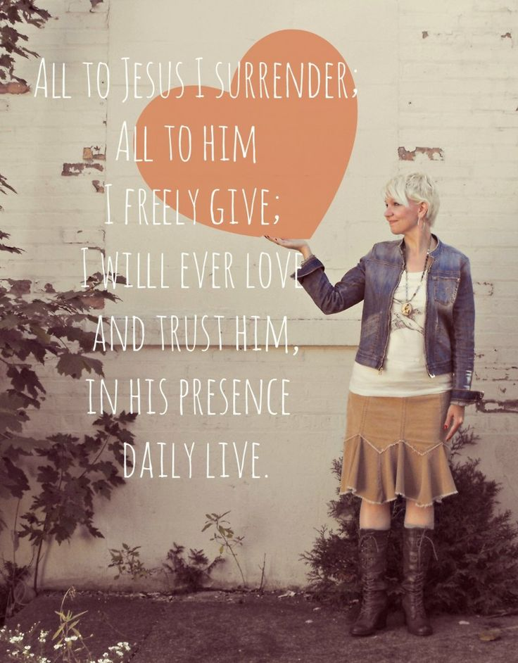 All to Jesus I surrender, all to Him I freely give. I will ever love and trust Him, in His presence  daily live.