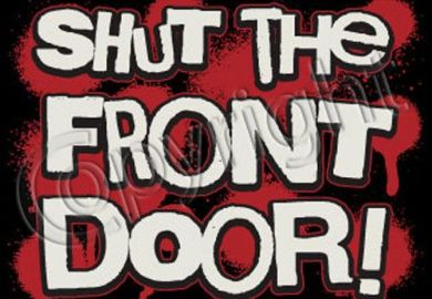 Shut The Front Door Shirt