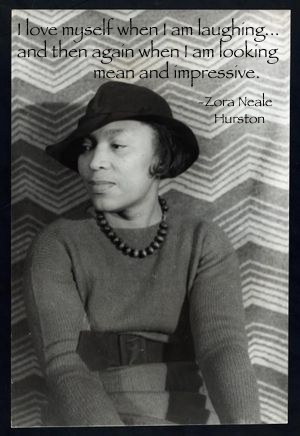 "Zora Neale Hurston-  A novelist, folklorist, and anthropologist, Zora Neale Hurston is considered one of the pre-eminent writers of twentieth-century African-American literature and closely related to the Harlem Renaissance. Best known for her 1937 novel ""Their Eyes Were Watching God."" Queen Latifah should play her in the movie when they make it."