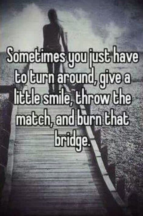 Burn Bridges Meaning
