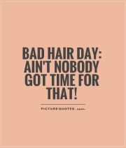 bad hair day funny quotes. quotesgram