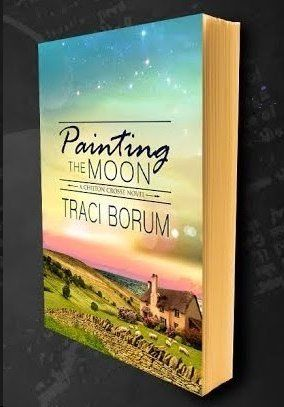 """""""PAINTING THE MOON"""" by Traci Borum (My daughter!)  This is her first book of the Chilton Cross series from a Cotswold village in England.  Women's fiction."""