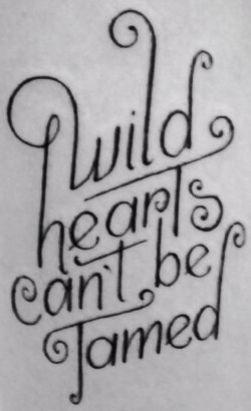 vilda hjärtan kan inte tämjas