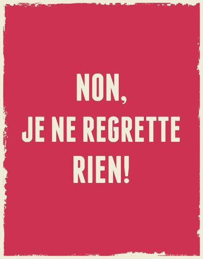 Non je ne regrette rien EDITH PIAF #quotes, #citations, #pixword,