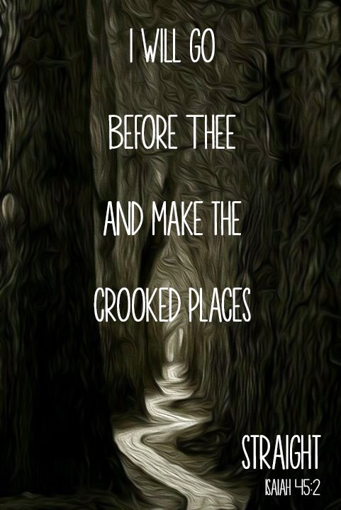 "Comforting Bible Verses Isaiah 45:2 ""I will go before thee and make the crooked places straight."" #scripture #bible"