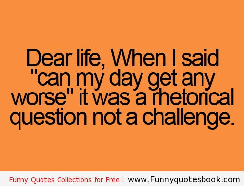 Funny Quotes Day About Life