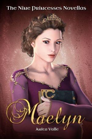 Maelyn (The Nine Princesses Novellas - Book 1)