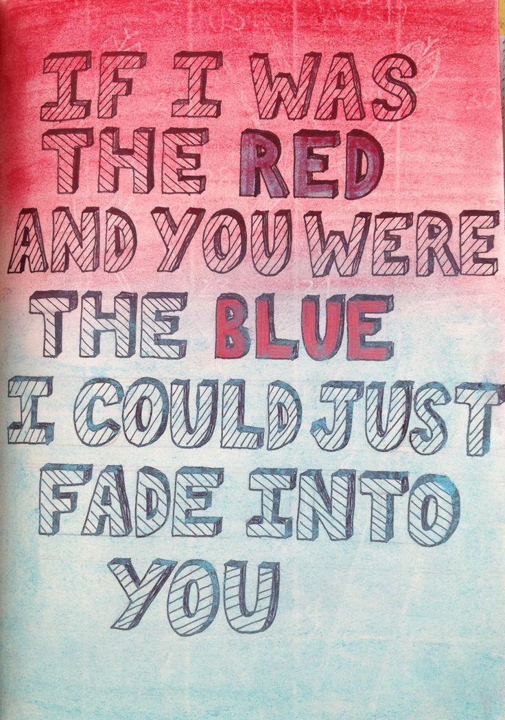 Fade into you - Nashville. I can't really sing so I guess I drew the lyrics