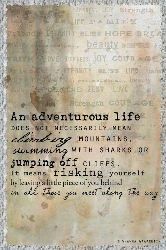 An adventurous life.
