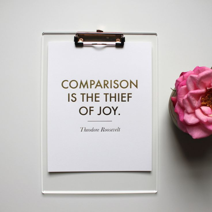 Comparison is the Thief of Joy Print. This is absolutely my favorite quote ever.